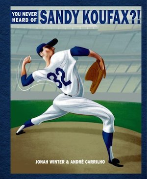 Sandy Koufax Jonah Winter